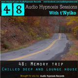 #48-Audio Hypnosis Sessions With t'Nyiko-Memory Trip (Chilled deep and lounge house)