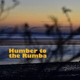 Humber to the Rumba