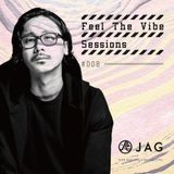 JAG - Feel The Vibe Sessions #008