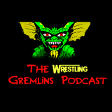 the wrestling gremlins podcast#36. 4-6-17. Our birthday show, wrestlemania, nxt take over,roh review