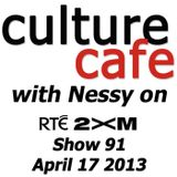 Culture Cafe on RTE 2XM: Show 91  - 17/04/2013