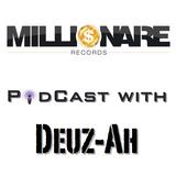 4_Millionaire Records PodCast with DeuzAh_4/27/13