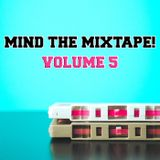 Mind The Mixtape! volume 5 - brand new eclectic smoothness