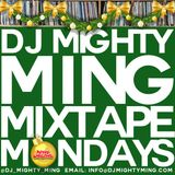DJ Mighty Ming Presents: Mixtape Mondays 76