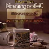 Keyser Soze - Morning Coffee . 007 @ houseradio.pl