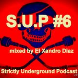 S.U.P #6 mixed by El Xandro Diaz