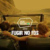 PARA FUGIR NO FDS
