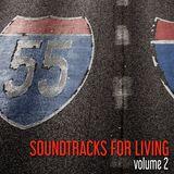 Soundtracks for Living - Volume 2