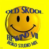 OLD SKOOL REWIND VII....ROKO STUDIO MIX.....(Tracklist & D/L)....