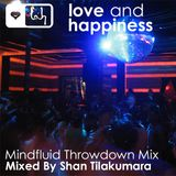 Love and Happiness Music - Mindfluid Throwdown Mix by Shan Tilakumara