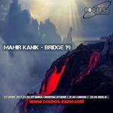 Mahir Kanik - BRIDGE 19 - COSMOS RADIO April 2017