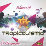 Tropicalisima en vivo Volumen 15 (2017) by DJ MAD