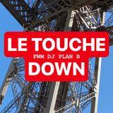 DJ PLAN B - FWM LIVE @ THE RIVOLI - LE TOUCHE DOWN