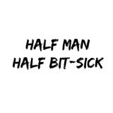 Half Man Half Bit-Sick - Unreleased Mix Volume One