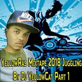 YellowRas Mixtape 2018 Juggling By Dj YellowCat Part 1