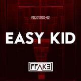 FFAKE PODCAST SERIES #002: Easy Kid