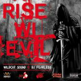 Rise Wi Evil - Wildcat Sound & Dj Fearless (Mixtape Nov.2k12)
