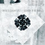 LUCI4 Concrete Cinematics / / Sleepers in Metropolis (Spektrum Sounds Series)