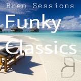 Bren Sessions Funky Classics
