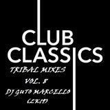 CLUB CLASSICS TRIBAL MIXES VOL. 8 - DJ GUTO MARCELLO (2K19)
