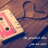 The Greatest Slow Jam Mix Ever