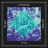 The Melt Mix Series N°08 — Hydrabadd