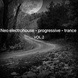 Neo electrohouse - progressive - trance VOL.2
