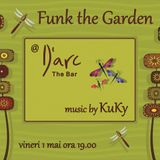 dj KuKy - Funk the Garden @ D'arc The Bar 1.05.2015