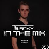 Twanxx | In The Mix VOL. 050 [D-FUZEN Guestmix]