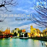 SLOW JAM CLASSICS vol.1 - Mixed by DJ SWING