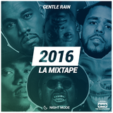 Gentle Rain - 2016 La Mixtape (Night Mode)