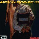 Bongos and Razorblades #33