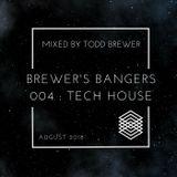 TODD BREWER - BREWER'S BANGERS - EPISODE 004 - (TECH HOUSE)