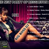 THE NEW PARTY OF REGGAETON 2016 MIX BIG BOSS DJ