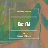 Kez YM Live at House of Love (22.04.17) @ Loftus Hall Berlin