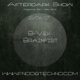 The Afterdark Show presents B-Vek & Brainfist