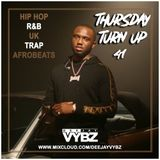 Thursday Turn Up 41 [ Hip Hop | RnB | UK ] FT Burna Boy|Aitch|Tory Lanez|Wstrn|Headie One|Yxng Bane