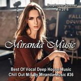 Miranda Music #36 ★ Deephouse Summer Mix 2016 ★ Best Of Vocal Deep House Music Chill Out Mix