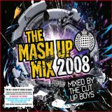 The Mash Up Mix 2008 - Mixed by The Cut Up Boys mix 2