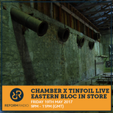 Chamber x Tinfoil Live Eastern Bloc In Store 19th May 2017