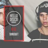 HD012 - Hello Disco Podcast #012 With TAMKRAFT