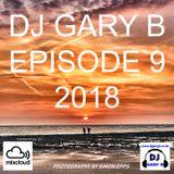 DJ GARY B EPISODE 9 2018