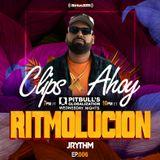 RITMOLUCION WITH J RYTHM EP. 006: CLIPS X AHOY