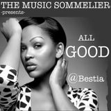 """THE MUSIC SOMMELIER -presents- """"ALL GOOD"""" @ BESTIA"""