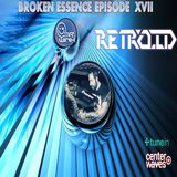 Broken Essence 17 featuring Retroid