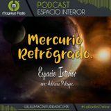 """EI: """"Mercurio Retrógrado"""""""