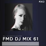 FMD DJ MIX 61 - Incl. Yuu K Akatsuki Guest mix