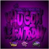DJ SickOnEm - You Gone Learn Today Vol.1 (Sicked Up Not Fixed Up)