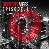 Deep City Vibes Episode.1