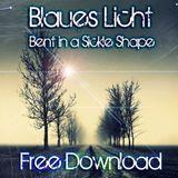 Blaues Licht - Bent in a Sickle Shape (Original Mix) FREE DOWNLOAD
